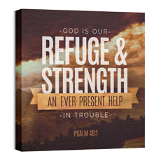Refuge and Strength Psalm 46:1